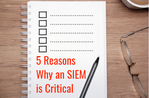5 Reasons why SIEM Security is Critical